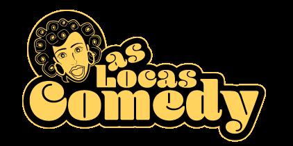 Las Locas Comedy